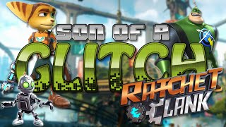 Ratchet & Clank PS4 Glitches - Son of a Glitch - Episode 61