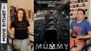 The Mummy (2017) | Movie Review | Movie Bitches Ep 153