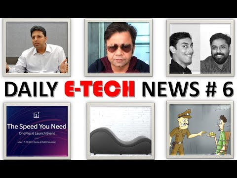 E Tech News #6 Sex Furniture Startup, Loan From Amazon, Oneplus 6 Launch In May,Bitcoin Scam