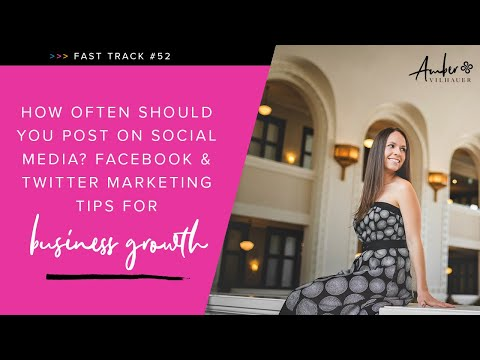 How Often Should You Post on Social Media? Facebook & Twitter Marketing Tips for Business Growth