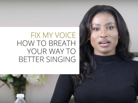 FIX MY VOICE Breathing your way to better singing