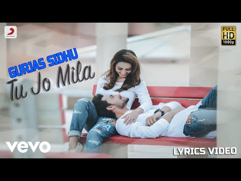 Tu Jo Mila - Lyrics Video | Gurjas Sidhu