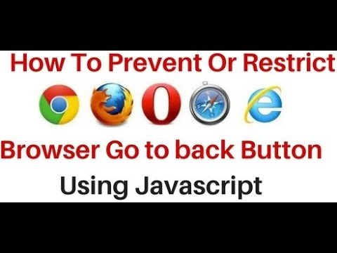 Restrict User Browser Click To Go Back Button Using Javascript