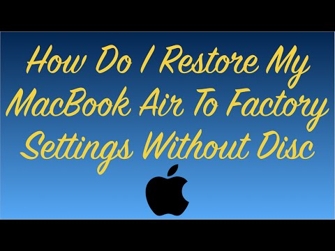 How Do I Restore My MacBook Air To Factory Settings Without Disc - 3 Steps!