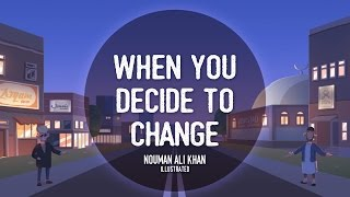 When You Decide to Change   Nouman Ali Khan   illustrated   Sutitled