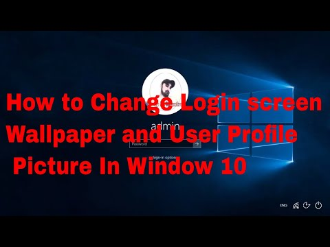 How to Change the Windows 10 Login Screen | User Profile Picture | Desktop wallpaper | Window 10