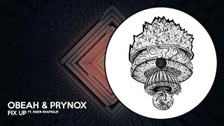 Obeah & Prynox - Fix Up ft. Rider Shafique
