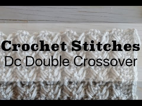 How to work the Dc Double Cross Over Crochet Stitch