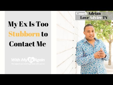 My Ex Is Too Stubborn To Contact Me Or to See My Evolution - 3 Ways To Shift The Dynamic For Good