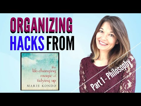 Organizing Hacks from Marie Kondo's The Life Changing Magic of Tidying Up - Part 1