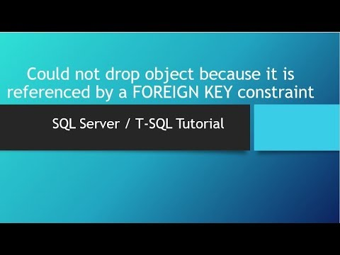 Could not drop object because it is referenced by a FOREIGN KEY constraint   SQL Server