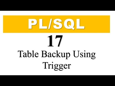 PL/SQL tutorial 17: Make synchronized backup copy of a table using DML Trigger