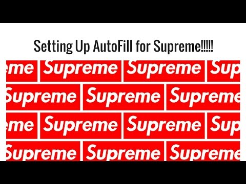 Setting up AutoFill for Supreme (FASTEST WAY)