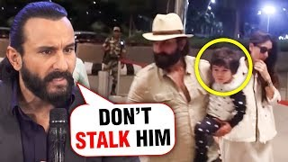 Saif Ali Khan ANGRY Reaction On Media Obsessed With Taimur Ali Khan