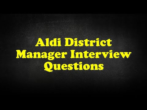 Aldi District Manager Interview Questions