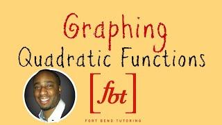 Graphing Quadratic Functions Vertical Parabolas Fbt