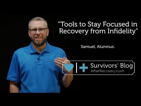 Tools to Stay Focused in Recovery from Infidelity