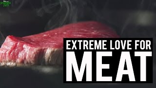 Extreme Love For Meat