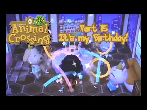 It's my Birthday! :D Animal Crossing New Leaf part 15 And also 2 awesome gifts!