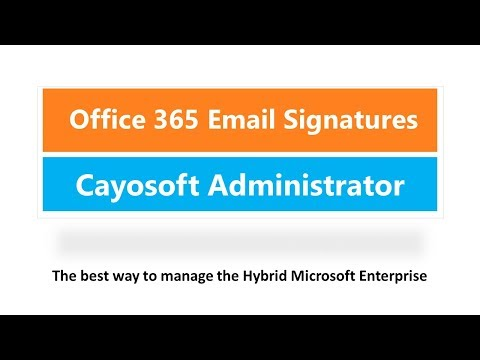 How to bulk create Office 365 Email Signature with Cayosoft Administrator for Free