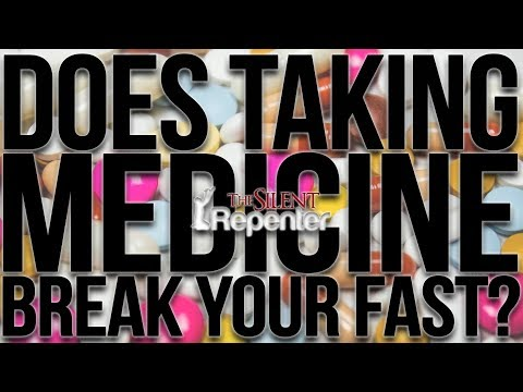 Does Taking Medication Break Your Fast? - The Silent Repenter