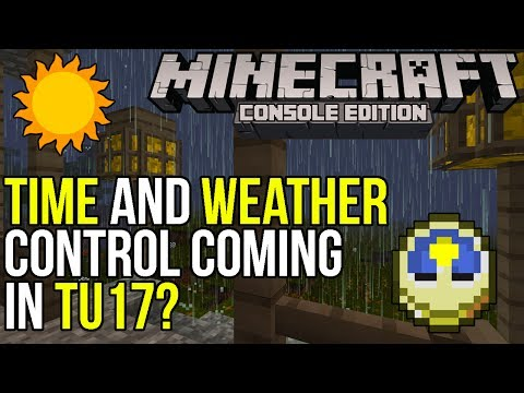 Minecraft Xbox & PS3: Time and Weather Controls in TU17? | Discussion