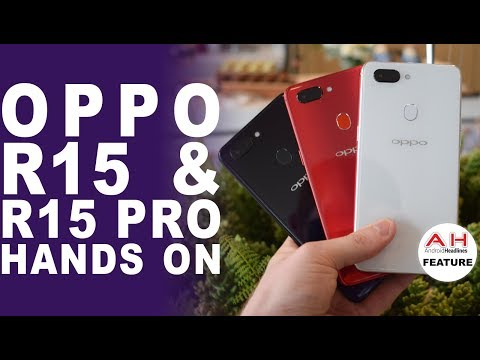 OPPO R15 and R15 Pro, R15 Dream Mirror Edition Hands On