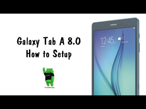 How to Setup the Galaxy Tab A