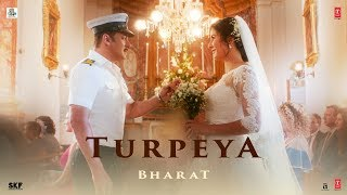'Turpeya' Song - Bharat | Salman Khan, Nora Fatehi | Vishal & Shekhar ft. Sukhwinder Singh