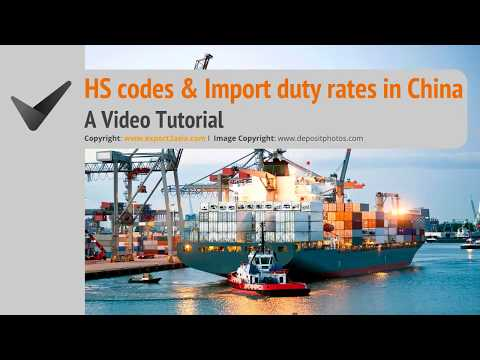 HS Codes & Import Duty Rates in China: Video Tutorial