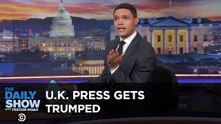 British Journalists Get Trumped for the First Time - Between the Scenes | The Daily Show
