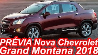 PRÉVIA Nova Chevrolet Grand Montana 2018@Tracker Pickup-Mini S10-Futura concorrente da Toro & Oroch
