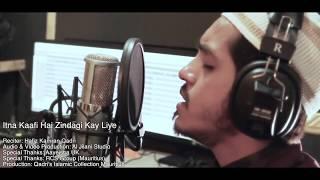 Heart Touching Naat Itna Kafi Hai Zindagi Ke Liye- Hafiz Kamran Qadri (HD)