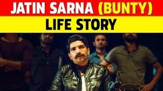 Jatin Sarna aka Bunty Life Story | Sacred Games Season 2