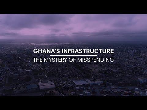 Ghana's infrastructure: The mystery of misspending