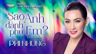 Phi Nhung - Sao Anh Đành Phụ Em (Thái Thịnh) PBN 120