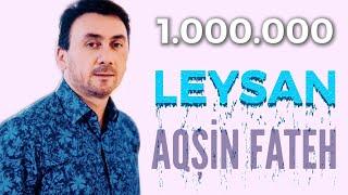Aqsin Fateh - Leysan  (2019)