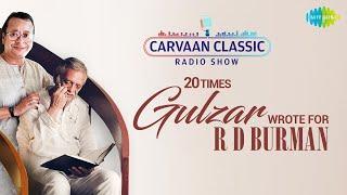 Carvaan Classic Radio Show| 20 Times Gulzar Wrote For R D Burman | Musafir Hoon Yaron |Aap Ki Ankhon