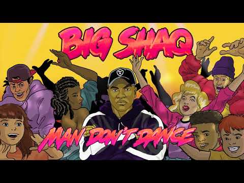 Big Shaq - Man Don't Dance (Official Audio)