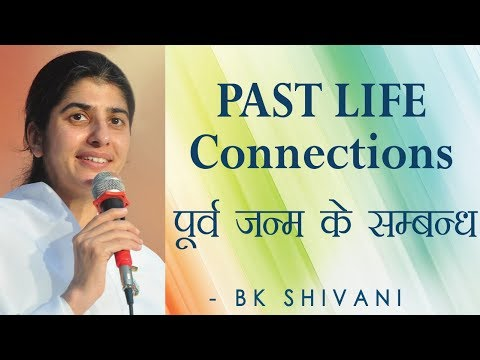 PAST LIFE Connections: Ep 26 Soul Reflections: BK Shivani (English Subtitles)