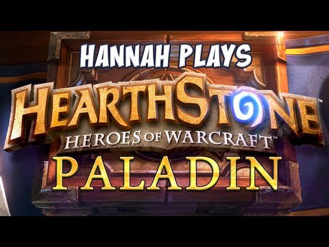 Hearthstone - Hannah's Paladin Deck!