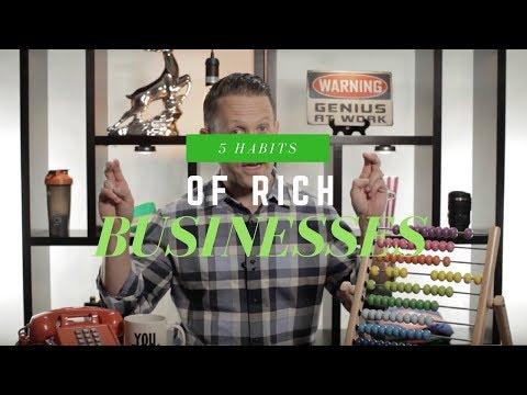 5 Habits of Rich Businesses