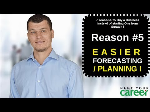 7 reasons to buy a business #5. EASIER FORECASTING-PLANNING