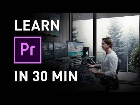 Learn Premiere Pro 2018 in 30 Minutes