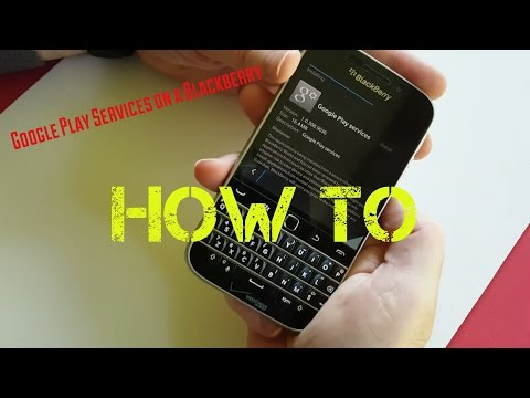 Google play services on BlackBerry Classic How to