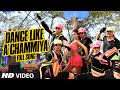 Official Dance Like A Chammiya Full Video Song Happy New Yea