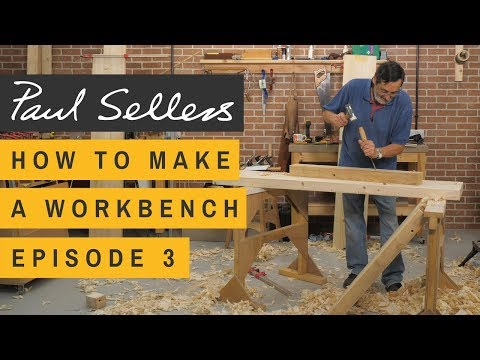 How to Make a Workbench Episode 3 | Paul Sellers