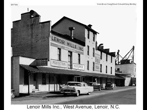 Lenoir Mills History, Lenoir, N.C. Part 1