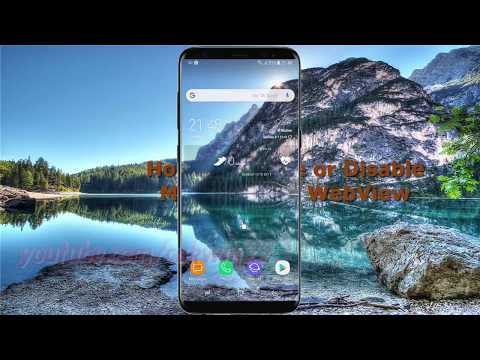 Android Nougat : How to Enable or Disable Multiprocess WebView in Samsung Galaxy S8 or S8+