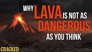 Why Lava is Not as Dangerous As You Think